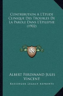 Contribution A L'Etude Clinique Des Troubles de La Parole Dans L'Epilepsie (1902)