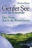 Genfer See und die Romandie: Eine Reise durch die Westschweiz - Thomas Lindemann