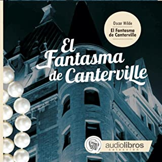 El Fantasma de Canterville [The Canterville Ghost]                   By:                                                                                                                                 Oscar Wilde                               Narrated by:                                                                                                                                 Rolando Aguero,                                                                                        Jorge Mansilla,                                                                                        Ricardo Alanis,                   and others                 Length: 1 hr and 10 mins     2 ratings     Overall 5.0
