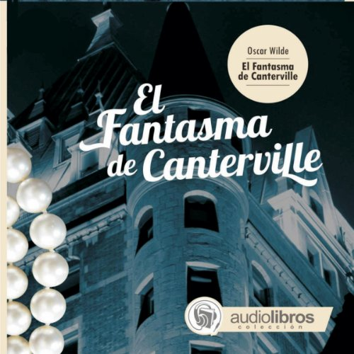 El Fantasma de Canterville [The Canterville Ghost] Audiobook By Oscar Wilde cover art