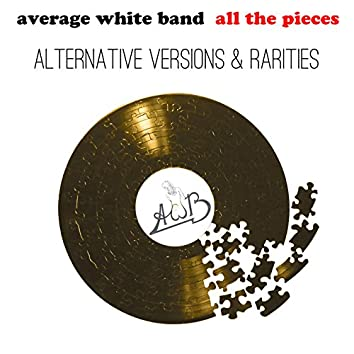 All the Pieces - Alternate Versions & Rarities