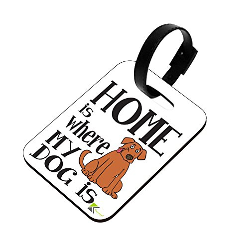 LT176 Home is Where My Dog is Novelty Funny Unique Designer Gift Glossy MDF Wooden Suitcase Luggage TAG
