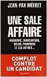 Une sale affaire - Markovic, Marcantoni, Delon, Pompidou et les autres...