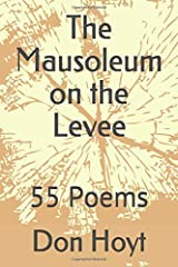 The Mausoleum on the Levee: 55 Poems Paperback