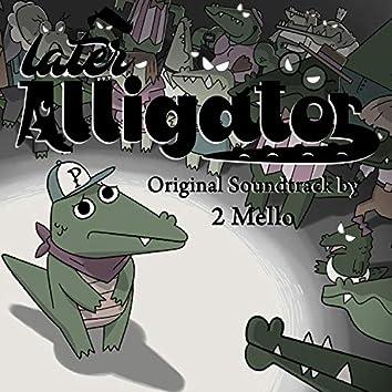 Later Alligator (Original Video Game Soundtrack)
