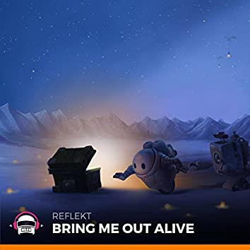 Bring Me out Alive