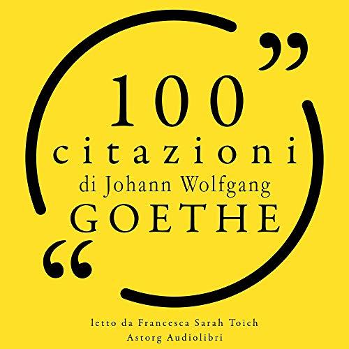 Couverture de 100 citazioni di Johann Wolfgang von Goethe