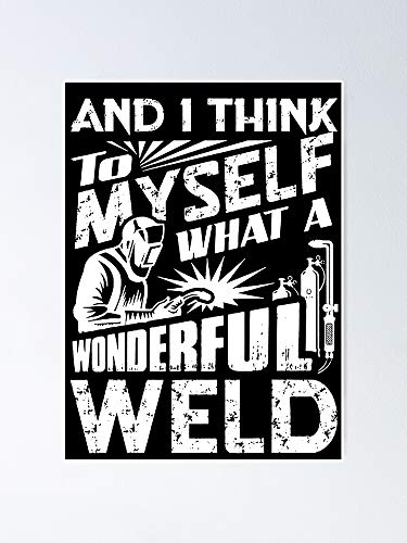 AZSTEEL What A Wonderful Weld Poster