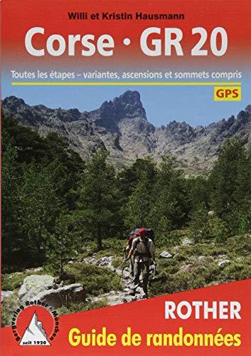 Corse - GR 20 (Korsika GR 20 - französische Ausgabe): Toutes les étapes – variantes, ascensions et sommets compris. Con traces GPS (Rother Guide de randonnées)