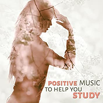 Positive Music to Help You Study - Music for Homework, Brain Power, Relaxing Music, Exam Study, Music for The Mind