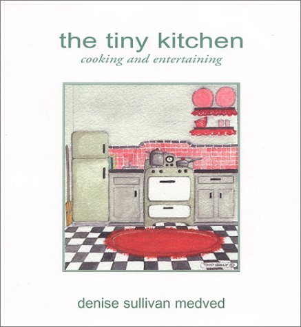 The Tiny Kitchen Cooking & Entertaining by Denise Sullivan Medved (2001-12-15)