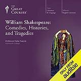 William Shakespeare: Comedies, Histories, and Tragedies - Peter Saccio