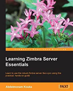 Learning Zimbra Server Essentials (English Edition