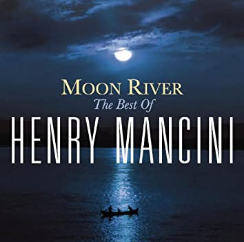 Moon River: The Henry Mancini Collection