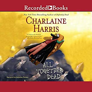 All Together Dead     Sookie Stackhouse Southern Vampire Mystery #7              By:                                                                                                                                 Charlaine Harris                               Narrated by:                                                                                                                                 Johanna Parker                      Length: 10 hrs and 18 mins     4,699 ratings     Overall 4.5