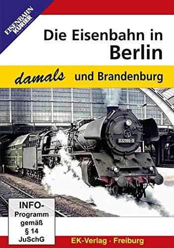 Die Eisenbahn in Berlin und Brandenburg