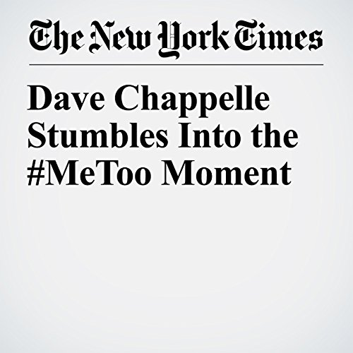 Dave Chappelle Stumbles Into the #MeToo Moment audiobook cover art