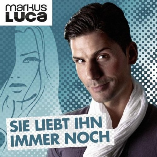 Sie Liebt Ihn Immer Noch (Single Version)