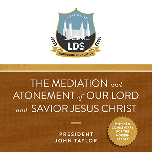 The Mediation and Atonement of our Lord and Savior Jesus Christ audiobook cover art