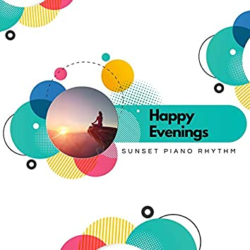 Happy Evenings - Sunset Piano Rhythm