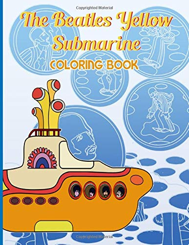 The Beatles Yellow Submarine Coloring Book: Coloring Books For Adult The Beatles Yellow Submarine