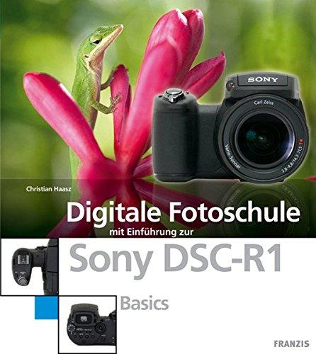 Digitale Fotoschule Sony DSC-R1. Basics
