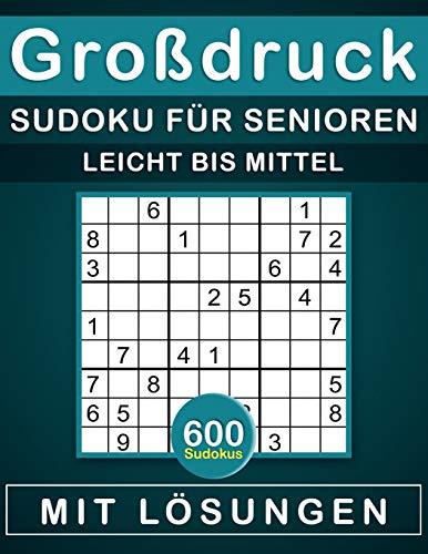 Großdruck Sudoku für Senioren: 600 Sudokus für Erwachsene von leicht bis mittel mit Lösungen, Rätselbuch Geschenk für Erwachsene und für Großeltern, opa.