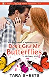 Don't Give Me Butterflies (The Holloway Girls Book 3)