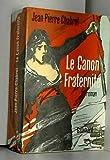 Le Canon Fraternite ; roman