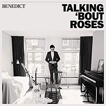 Talking 'bout Roses