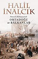 Osmanli Hakimiyetinde Ortadogu ve Balkanlar