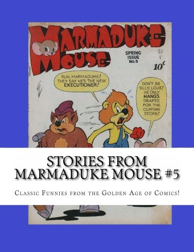 Stories From Marmaduke Mouse #5: Classic Funnies from the...