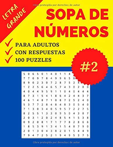 Sopa de Números para Adultos: Parte 2 | Sopa de Cifras recomendable para Personas Mayores | Letra Grande | 100 Juegos Sopa de Números con Respuestas | Soluciones Incluídas | Formato Grande
