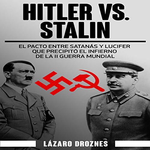 Hitler vs. Stalin. El pacto Ribbentrop-Molotov [Hitler vs. Stalin: The Ribbentrop-Molotov Pact] audiobook cover art