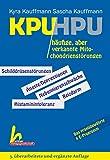 KPU und HPU - 3. überarbeitete und ergänzte Auflage: Zwei häufige, aber verkannte Motochondrienstörungen