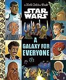 A Galaxy for Everyone (Star Wars) (Little Golden Book)