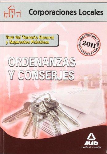 Ordenanzas Y Conserjes De Corporaciones Locales. Test Del Temario General Y Supuestos Prácticos (Corporaciones Locales (est)