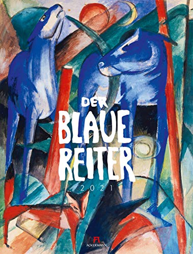 Der Blaue Reiter Kalender 2021, Wandkalender im Hochformat (50x66 cm) - Kunstkalender (Expressionismus)