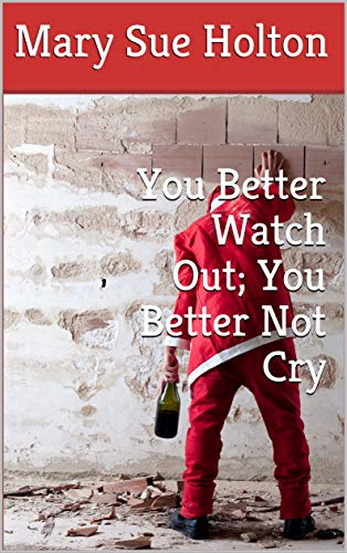 You Better Watch Out; You Better Not Cry (English Edition)