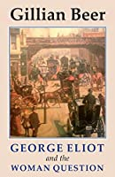 George Eliot and the Woman Question (Studies in Literature and Culture)