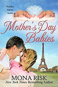 Mother's Day Babies (Holiday Babies Series Book 3) by [Mona Risk]