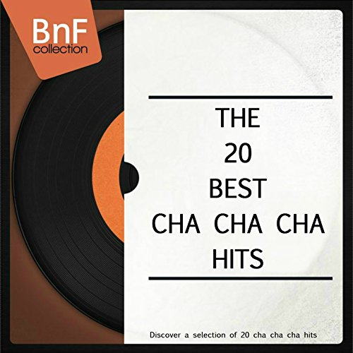 El Cha-Cha-Cha de los Cariñosos (feat. Severiano Alvarez, Pedro Gomez, Sebastian Lasarte)
