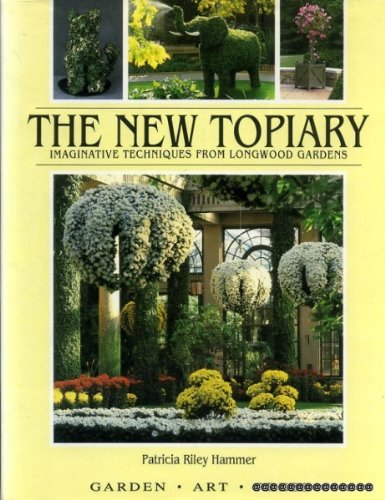Compare Textbook Prices for The New Topiary: Imaginative Techniques From Longwood Gardens 1st Edition Edition ISBN 9781870673037 by Hammer, Patricia R.