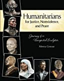 Humanitarians for Justice, Nonviolence and Peace: Journey of an Unexpected Sculptor