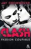 Clash T2 : Passion coupable : Après Marked Men, la nouvelle série New Adult de Jay Crownover