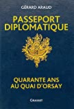 Passeport diplomatique - Quarante ans au Quai d'Orsay