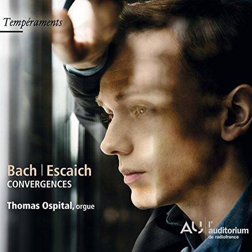 Bach - Escaich - Ospital - Convergences - Werke für Orgel