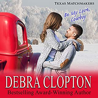 Be My Love, Cowboy (Enhanced Edition)     Texas Matchmakers, Book 2              Written by:                                                                                                                                 Debra Clopton                               Narrated by:                                                                                                                                 Cici Dee                      Length: 6 hrs and 58 mins     Not rated yet     Overall 0.0