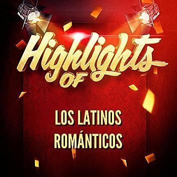Highlights Of los Latinos Románticos