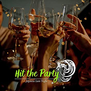 Hit The Party - Joyness Late Night